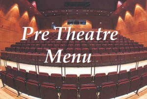 Dining Specials - Pre Theatre Menu